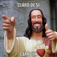 jesus-says-meme-generator-claro-qe-si-campeon-d41d8c